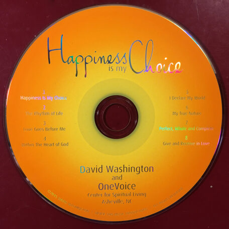 Happiness Is My Choice Music CD is about taking control of your life. Loving everyone.