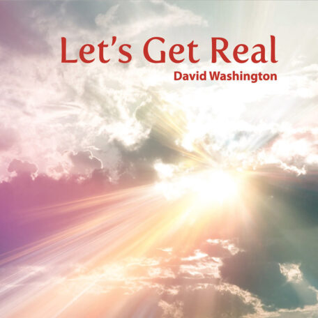 This music CD from David Washington Music, Let's Get Real is a smoothing, relaxing and uplifting album.